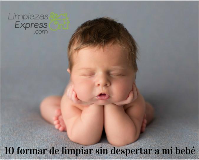 limpiar sin despertar al bebe, limpiar sin hacer ruido, limpieza silenciosa