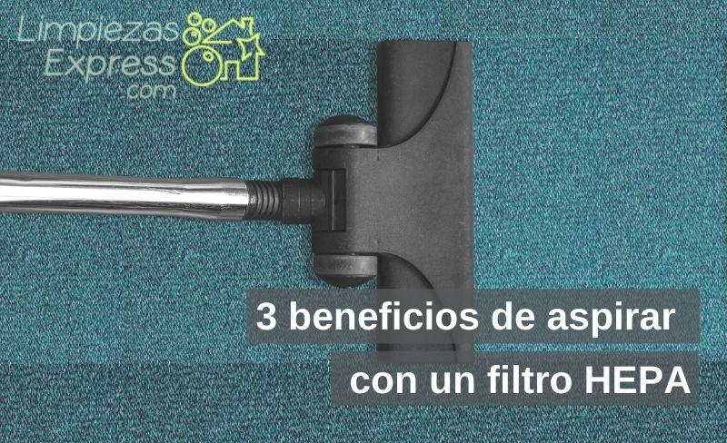 3 beneficios de aspirar con un filtro hepa