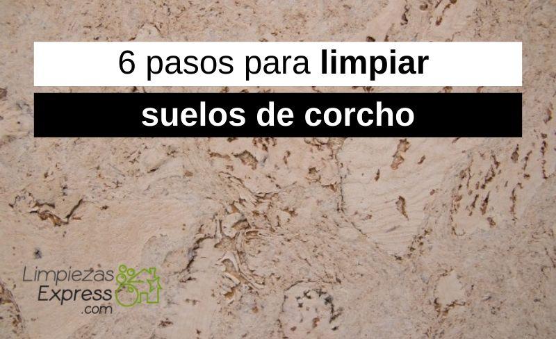 6 pasos para limpiar suelos de corcho