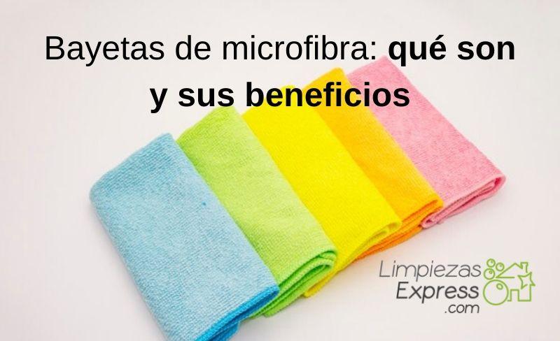 Bayetas de microfibra, que son y sus beneficios