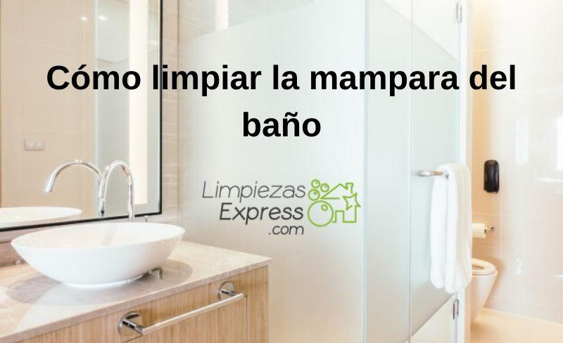 Cómo limpiar la mampara del baño
