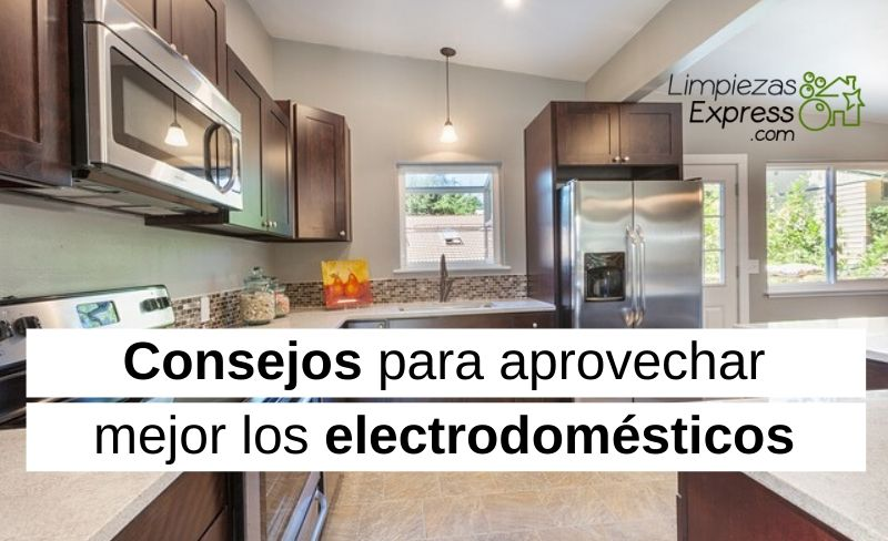Consejos para aprovechar mejor los electrodomésticos