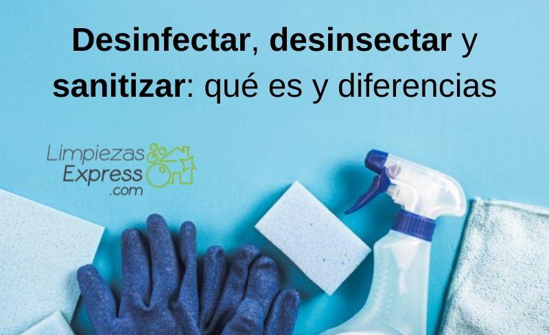 Desinfectar, desinsectar y sanitizar, qué es y diferencias