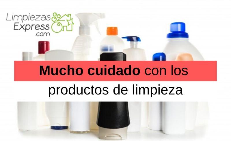 Mucho cuidado con los productos de limpieza