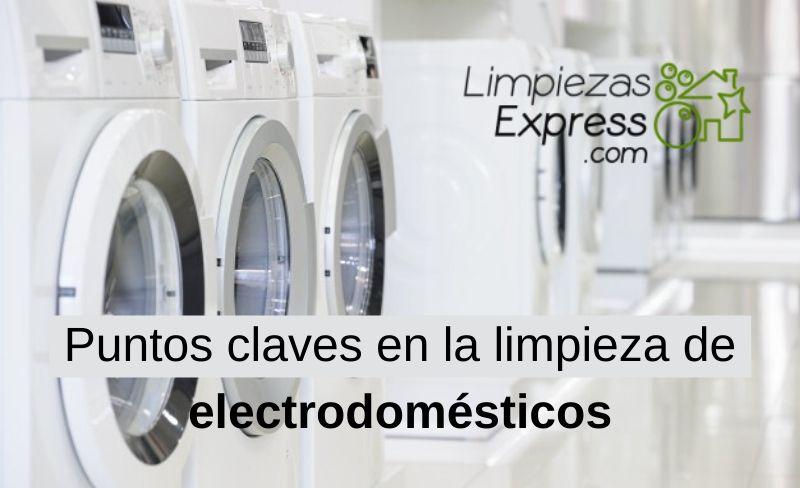 Puntos claves en la limpieza de electrodomésticos