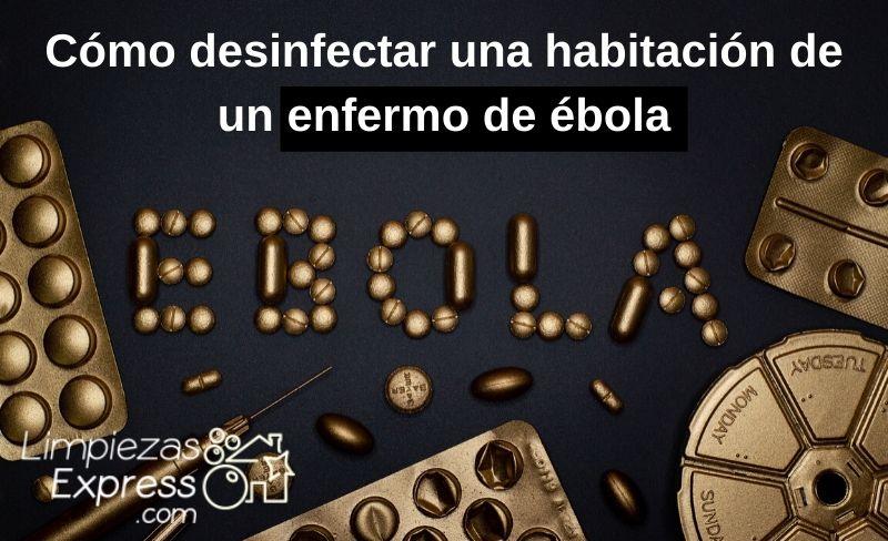 cómo desinfectar una habitación de un enfermo de ébola