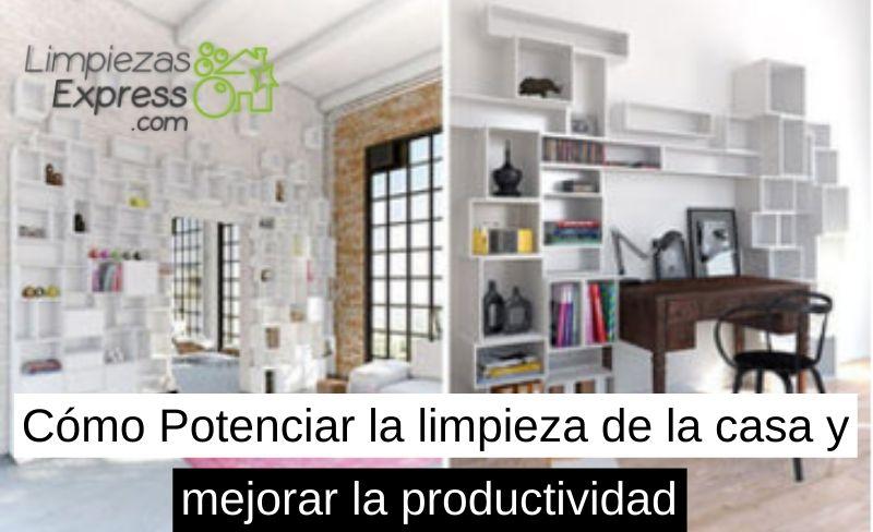 cómo potenciar la limpieza en casa y aumentar la productividad
