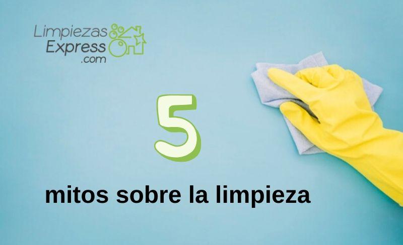 cinco mitos sobre la limpieza
