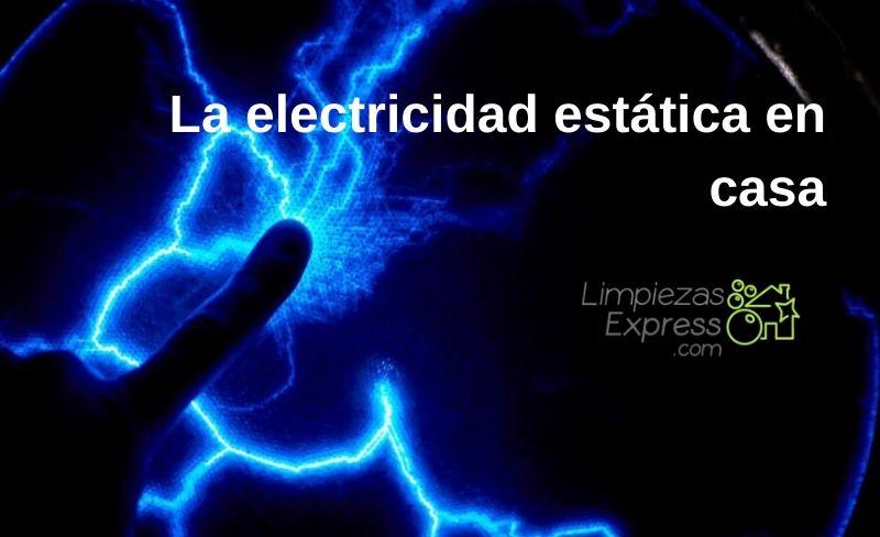 la electricidad estática en casa