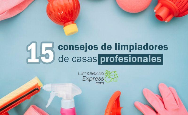 15 consejos de profesionales de la limpieza de casas