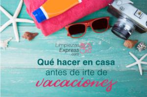 limpiar la casa antes de las vacaciones, limpieza del hogar antes de vacaciones, que limpiar antes de vacaciones,