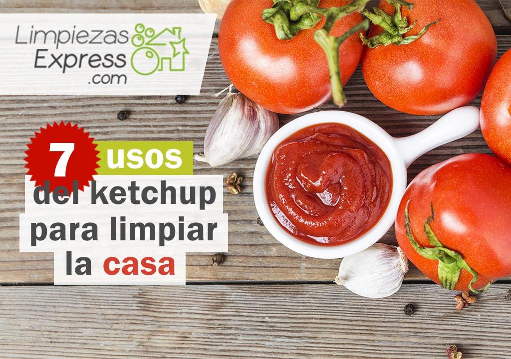 Ketchup para limpiar la casa