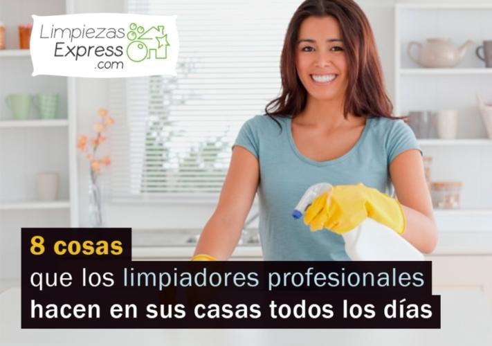 cosas que los profesionales limpian en sus casas, que limpian los profesionales en casa, como limpian sus casa los profesionales,