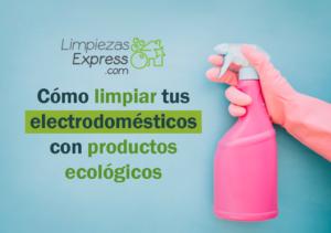 limpiar tus electrodomésticos con productos ecológicos, limpieza ecologica de la cocina, limpiar cocina con productos ecologicos,