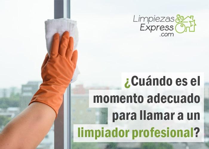 el momento adecuado para llamar a un profesional de la limpieza, profesional de limpieza, servicio de limpieza