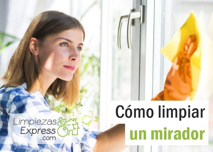 cómo limpiar un mirador