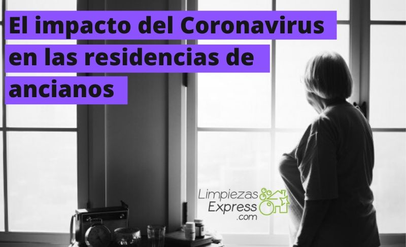 el impacto del coronavirus en las residencias de ancianos