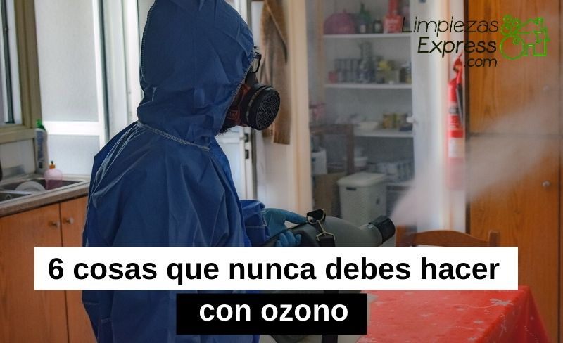 6 cosas que no debes hacer con ozono